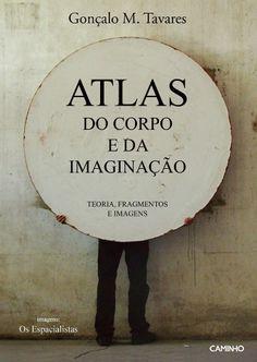 Atlas do Corpo e da Imaginação de Gonçalo M. Tavares, imagem de capa por Os Espacialistas