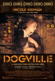 [capsule review] Dogville - quirky film set as a play, slow moving, uncomfortable, redeemed by the ending, because Kidman does what you want to do to the story.  (iPad 5/10/2012)