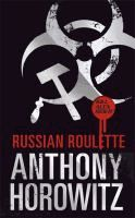 Russian roulette  Anthony Horowitz.