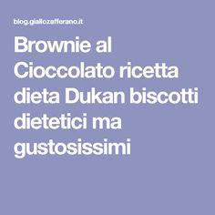 Brownie al Cioccolato ricetta dieta Dukan biscotti dietetici ma gustosissimi