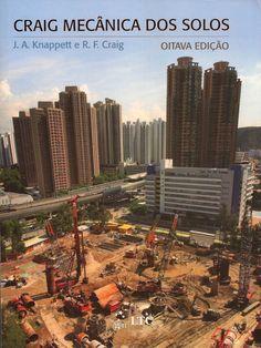 CRAIG, Robert F.; KNAPPETT, J. A.. Mecânica dos solos. [Craig's soil mechanics, 8th ed. [inglês]]. Tradução de Amir Elias Abdalla Kurban. 8 ed. Rio de Janeiro: LTC, 2014. xxiii, 419 p. Inclui bibliografia (ao final de cada capítulo) e índice; il.; 28cm. ISBN 9788521626923.  Palavras-chave: MECANICA DO SOLO.  CDU 624.131 / C886m / 8 ed. / 2014