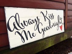 Always Kiss Me Goodnight Always Kiss Me by loveofshabchic on Etsy Diy Wood Projects, Crafty Projects, Burlap Canvas, Always Kiss Me Goodnight, Wall Paintings, Pinterest Projects, Canvas Signs, Pallet Art, Hand Painted Signs