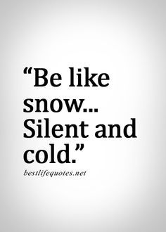 Cold Person Quotes Go Back Pix For Cold Hearted Quotes Tumblr