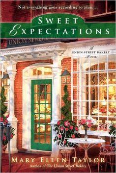 Sweet Expectations (A Union Street Bakery Novel): Mary Ellen Taylor: Amazon.com: Books