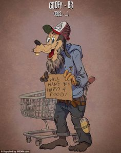 Homeless: Poor Goofy fell on hard times and ended up on the streets after failing to have ...