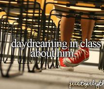 text, daydreaming, just girly things, him, quote, class, boy