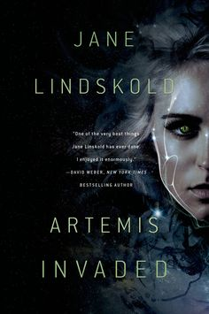 Artemis Invaded (Artemis Awakening) by Jane Lindskold |  Tor Books; First Edition edition (June 30, 2015)