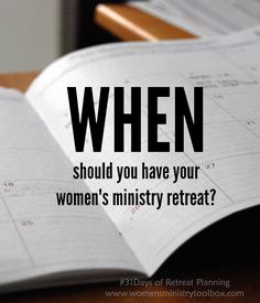Day 4 – When should you have your women's ministry retreat? What month is best? What dates should you avoid? Women's Ministry Toolbox covers all that and more!