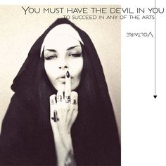 You must have the devil in you