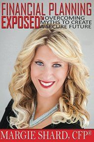 Financial Planning Exposed: Overcoming Myths To Create A Secure Future by Margie Shard ebook deal