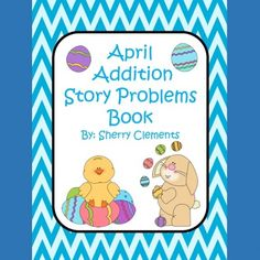 April Addition Story Problems Book (sums to 10) This 25 page book is designed so that you can copy the book, cut it in half, staple, and then it is ready for use. Each page includes a number line 0-10, an addition story problem, and an equation matching the story problem. http://drclementskindergarten.blogspot.com/