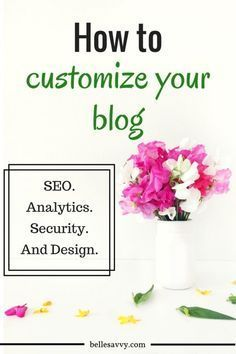 Customizing your blo Customizing your blog is about more than design. Secure your site | Improve SEO | Implement Analytics | Have a bit of fun | BelleSavvy Choose Your Own Adventure Blog tutorial blogging tips for beginners blogging tips and tricks wordpress blogging tips lifestyle blogging tips blogging tips ideas blogging tips writing blogging tips blogger blogging tips group board photography blogging tips fashion blogging tips blogging tips & tools blogging tips instagram blogging tips…