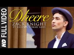 Exclusive: 'Dheere' FULL VIDEO Song | Zack Knight | T-Series - YouTube