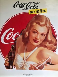 Coca Cola - un mito, exhibition catalogue, in Italian, M. Biasio and U. Coca Cola Poster, Coca Cola Ad, Always Coca Cola, Pepsi, Vintage Coca Cola, Vintage Advertisements, Vintage Ads, Vintage Posters, 1950s Posters