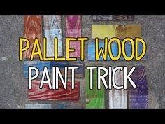 DIY Pallet Wood Paint Trick! - YouTube
