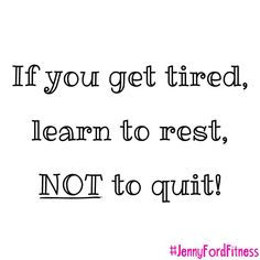 This is truly my workout philosophy each day!  Some days you'll have more strength  than others, and that's ok! Don't give up! Just rest when you need and then keep going! Over time you'll find you need to rest less and less.  What workout are you doing today? I'd love  to hear! #listentoyourbody