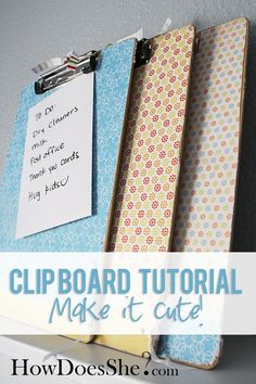 Make a CUTE clip board to use around the house! I can think of so many great ideas to use clip boards for... tutorial at howdoesshe.com