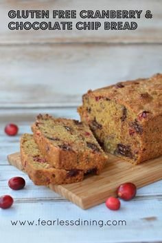 Gluten Free Cranberry and Chocolate Chip Bread   http://www.fearlessdining.com