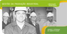 Gestão da Produção Industrial - Fazendo a diferença na Competitividade.