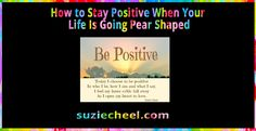 How to stay positive when your Life is going Pear Shaped