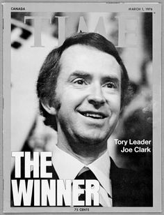 Former Canadian Prime Minister Joe Clark on the cover of Time Canadian History, True North, Canada Travel, Teen, Student, Memories, People, Prime Minister, Fictional Characters