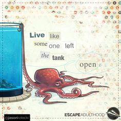 Open Tank by Jason Kotecki  23/100 of #ArtYear2016 #TinkerProject #art #octopus #painting #freedom #escape