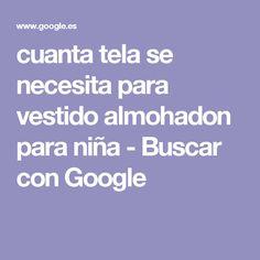 cuanta tela se necesita para vestido almohadon para niña - Buscar con Google