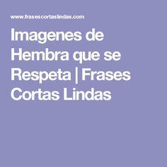 Imagenes de Hembra que se Respeta | Frases Cortas Lindas