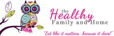 The Healthy Family and Home- Great whole food recipes and lots of snack ideas