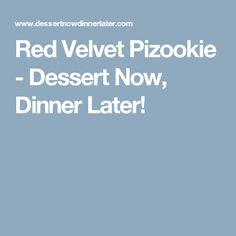 Red Velvet Pizookie - Dessert Now, Dinner Later!