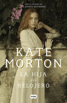 Buy La hija del relojero by Kate Morton and Read this Book on Kobo's Free Apps. Discover Kobo's Vast Collection of Ebooks and Audiobooks Today - Over 4 Million Titles! Love Book Quotes, I Love Books, Good Books, Books To Read, My Books, Amazing Books, Books New Releases, Beautiful Book Covers, What To Read