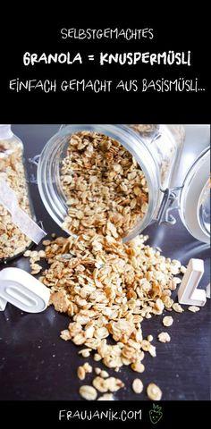 Selbstgemachtes Granola = Knuspermüsli einfach gemacht aus Basismüsli...