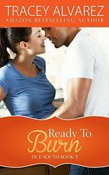 Ready To Burn (Due South: A Sexy New Zealand Romance Book 3)