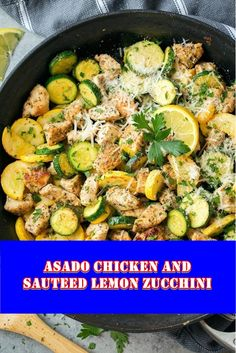 Asado Chicken and Sauteed Lemon Zucchini  A wholesome chicken recipe! This skillet lemon parmesan bird with zucchini and squash is a super smooth, amazing flavorful, one pan bird and veggie recipe every body within the circle of relatives will love!  Possibilities are in case you're developing a garden or stay by someone growing a lawn, then right approximately now you've got a group of zucchini and squash you need to deplete.  #souprecipes #chilirecipe #chickencasserole #Recipes