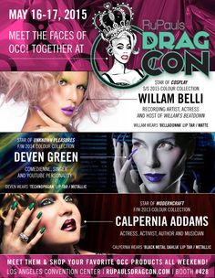 May 16 and 17th - RuPaul's DragCon.  Meet Willam Belli, Deven Green and Calpernia Addams at the OCCmakeup booth!