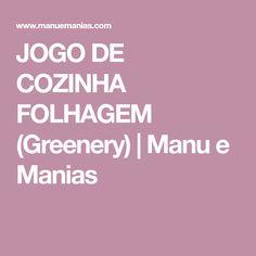 JOGO DE COZINHA FOLHAGEM (Greenery)   Manu e Manias