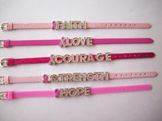Who do you wear pink for?  A pink or hot pink leather base bracelet band, or a pink silicone bracelet band with a single pink ribbon and your name, or the words:  HOPE, FAITH, COURAGE, LOVE or STRENGTH in rhinestone lettering.  $10.00