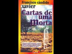 LIVRO NARRADO COMPLETO - Cartas de Uma Morta - Chico Xavier - YouTube
