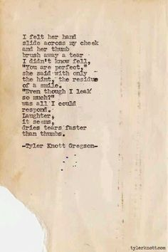 Even though I leak so much? By Tyler Knott Gregson.
