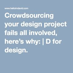 Crowdsourcing your design project fails all involved, here's why: Design Projects, Your Design, Fails, Thread Spools