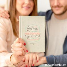 Libro de las historias tuyas y mías (y de nadie más). Una declaración de amor en 56 páginas con diseños muy especiales que os hará reír, recordar, confesar y llorar. #mrwonderfulshop