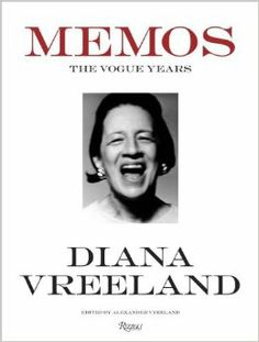 Diana Vreeland Memos: The Vogue Years: Alexander Vreeland