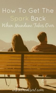 How to get the spark back when mundane takes over. The thing about life is, it happens and it has a way of getting in the way. Helpful tips to getting the spark back in your marriage.
