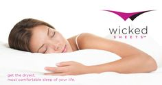 """Wicked Sheets are comfortable, breathable and silky to the touch. Our advanced technical fabric contains """"smart"""" fibers that wick moisture away from the body, ensuring a cool, dry and comfortable night's sleep.    Our fabric has pores, like your skin. It works to keep you cool by pushing the moisture away from your body."""