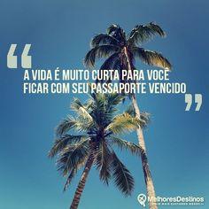 """""""A vida é muito curta para você ficar com seu passaporte vencido"""""""" #melhoresdestinos #viagem #travel"""