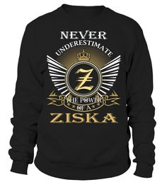 Never Underestimate the Power of a ZISKA