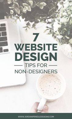 7 Website Design Tips for Non-Designers | Learning design can be daunting - learning web design is terrifying. From SEO to coding to mobile-friendliness it is completely overwhelming. Learn my 7 tips to tackle some of that fear on www.jordanprindledesigns.com