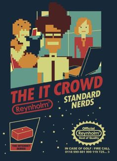 Super hooked on The IT Crowd!