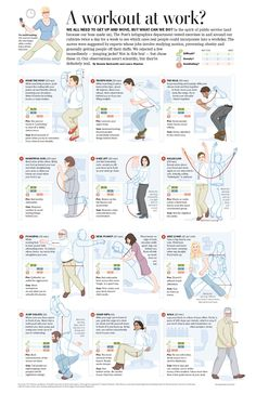 12 Workouts at Work - The Post's infographics department tested 12 exercises for a week to see which ones real people could incorporate into a workday. These moves were recommended by experts whose jobs involve studying motion, preventing obesity and generally getting people off their duffs.