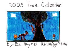 This calendar was created by kindergarten students from the E.L. Haynes Public Charter School in Washington, D.C., as part of a Learning Expedition on local trees. Each month of the calendar features an illustration of trees (or a single tree) at the corresponding time of year, along with other features of the landscape. Included with each drawing is a line of text that explains a tidbit of information on trees and what they provide (apples, wood for doll houses, etc.).
